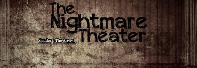 Nightmare_Theater_Slender_Arrival