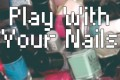play-with-your-nails
